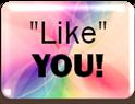 """""""Like"""" You!"""