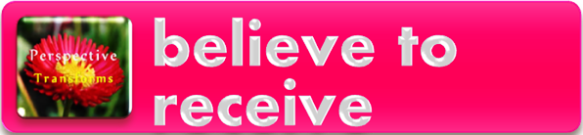 believe to receive