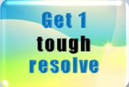 get one tough resolve