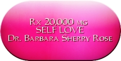 Rx 20,000 mg Self Love Dr. Barbara Sherry Rose
