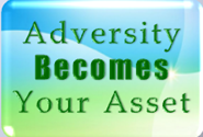 adversity becomes your asset
