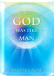 IF GOD WAS LIKE MAN