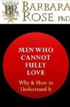 Signs of Men Who Cannot Fully Love: Why and How to Understand It – Details